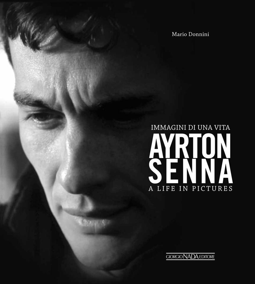 Ayrton Senna Immagini di una Vita / A Life in Pictures