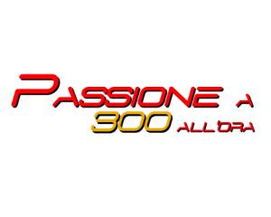 2 anni di Passione…a 300 all'ora!