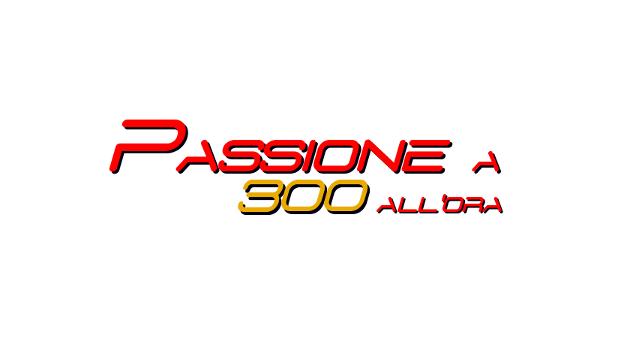 2 anni di Passione...a 300 all'ora!