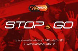 """""""Stop&Go"""" live venerdì 16 novembre alle ore 16.00 su Radio 5.9"""