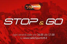 """""""Stop&Go"""" live venerdì 15 novembre alle ore 16:00 su Radio 5.9"""